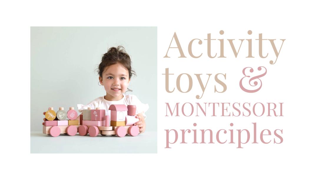 Activity toys & montessori principles
